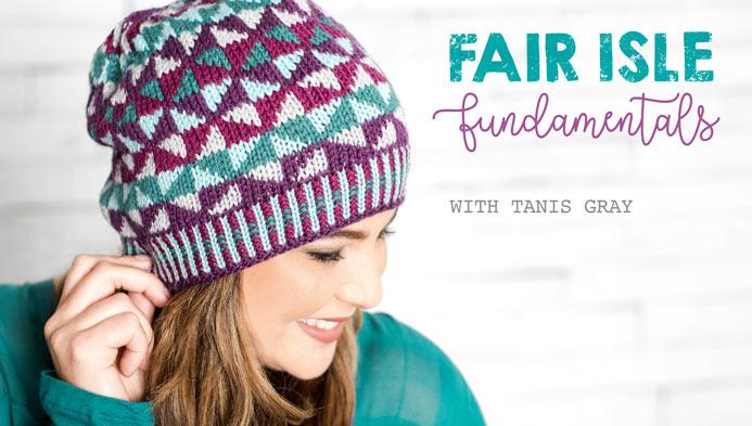 Fair Isle Fundamentals Craftsy Class Launch! | TanisKnits